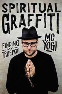 Spiritual Graffiti : Finding My True Path, Paperback / softback Book