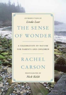 The Sense of Wonder : A Celebration of Nature for Parents and Children, Paperback / softback Book