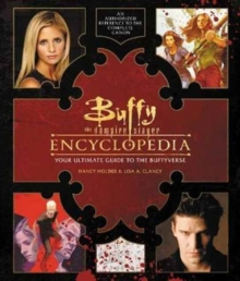 Buffy the Vampire Slayer Encyclopedia : The Ultimate Guide to the Buffyverse, Hardback Book