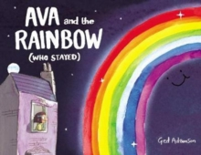 Ava and the Rainbow (Who Stayed), Hardback Book