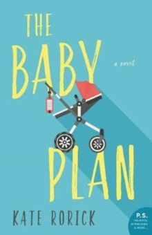 The Baby Plan : A Novel, Paperback / softback Book