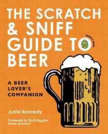 The Scratch & Sniff Guide to Beer : A Beer Lover's Companion, Hardback Book
