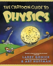 The Cartoon Guide to Physics, Paperback Book