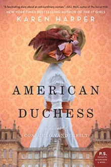 American Duchess : A Novel of Consuelo Vanderbilt, Paperback / softback Book