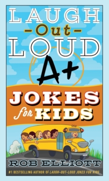 Laugh-Out-Loud A+ Jokes for Kids, Paperback / softback Book