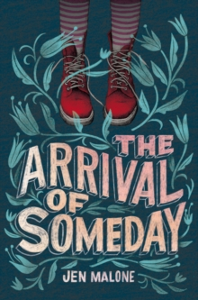 The Arrival of Someday, Hardback Book