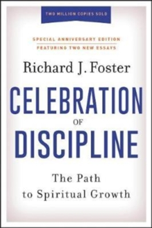 The Celebration Of Discipline, Special Anniversary Edition : The Path To Spiritual Growth, Hardback Book