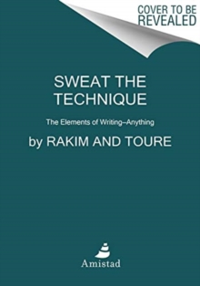 Sweat the Technique : Revelations on Creativity from the Lyrical Genius, Hardback Book