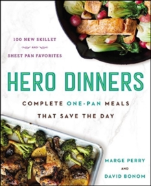 Hero Dinners : Complete One-Pan Meals That Save the Day, Hardback Book