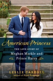 American Princess : The Love Story of Meghan Markle and Prince Harry, Paperback / softback Book