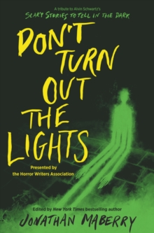 Don't Turn Out the Lights : A Tribute to Alvin Schwartz's Scary Stories to Tell in the Dark, Hardback Book