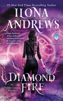 Diamond Fire : A Hidden Legacy Novella, Paperback / softback Book
