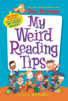 My Weird Reading Tips : Tips, Tricks & Secrets from the Author of My Weird School, Paperback / softback Book