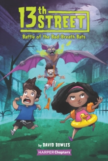 13th Street #1: Battle of the Bad-Breath Bats, Paperback / softback Book