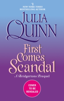 First Comes Scandal : A Bridgertons Prequel, Paperback / softback Book