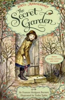 The Secret Garden : The 100th Anniversary Edition with Tasha Tudor Art and Bonus Materials, Paperback Book