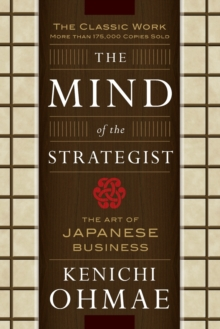 The Mind Of The Strategist: The Art of Japanese Business, Paperback / softback Book
