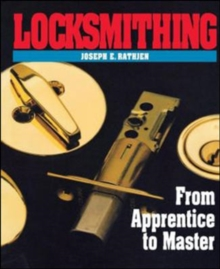 Locksmithing : From Apprentice to Master, Paperback / softback Book