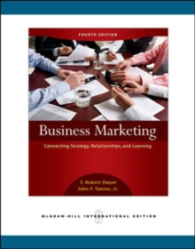 Business Marketing: Connecting Strategy, Relationships, and Learning (Int'l Ed), Paperback Book