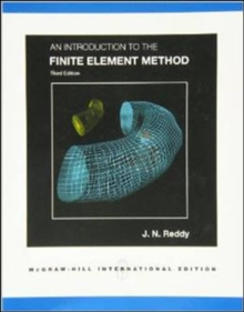 An Introduction to the Finite Element Method, Paperback Book