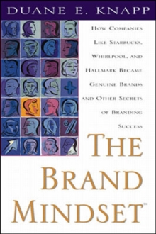 The Brand Mindset: Five Essential Strategies for Building Brand Advantage Throughout Your Company, Hardback Book