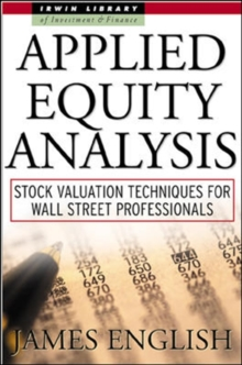 Applied Equity Analysis: Stock Valuation Techniques for Wall Street Professionals, Hardback Book