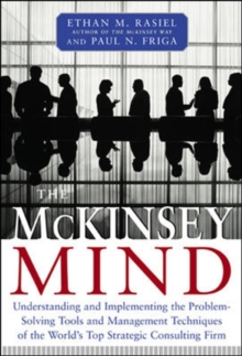 The McKinsey Mind : Understanding and Implementing the Problem-Solving Tools and Management Techniques of the World's Top Strategic Consulting Firm, Mixed media product Book