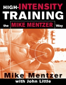 High-Intensity Training the Mike Mentzer Way, Paperback Book