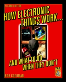 How Electronic Things Work... And What to do When They Don't, Paperback / softback Book