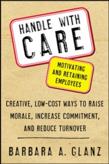 Handle With CARE: Motivating and Retaining Employees, Paperback / softback Book