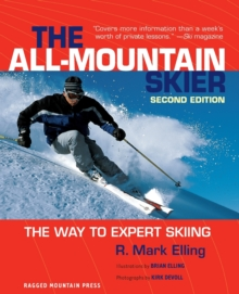 All-Mountain Skier : The Way to Expert Skiing, Paperback Book