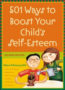 501 Ways to Boost Your Child's Self-Esteem, Paperback / softback Book