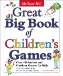 Great Big Book of Children's Games : Over 450 Indoor and Outdoor Games for Kids, Paperback Book