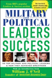 Military and Political Leaders & Success : 55 Top Military and Political Leaders & How They Achieved Greatness, Paperback / softback Book