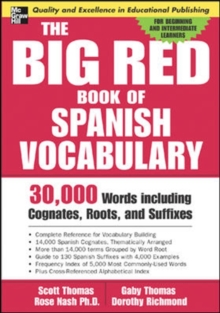 The Big Red Book of Spanish Vocabulary : 30,000 Words through Cognates, Roots, and Suffixes, Paperback Book