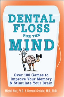Dental Floss for the Mind : A complete program for boosting your brain power, Paperback / softback Book