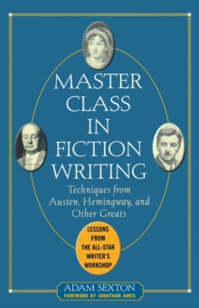 Master Class in Fiction Writing: Techniques from Austen, Hemingway, and Other Greats, Paperback / softback Book
