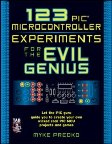 123 PIC Microcontroller Experiments for the Evil Genius, Paperback / softback Book