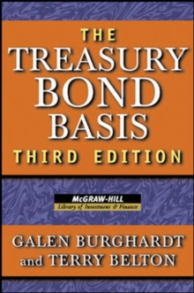 The Treasury Bond Basis : An in-Depth Analysis for Hedgers, Speculators, and Arbitrageurs, Hardback Book
