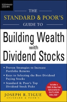The Standard & Poor's Guide to Building Wealth with Dividend Stocks, Hardback Book