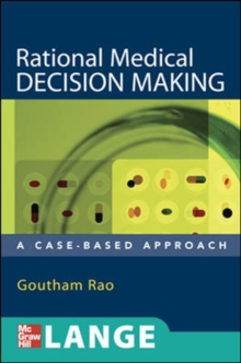 Rational Medical Decision Making: A Case-Based Approach, Paperback / softback Book