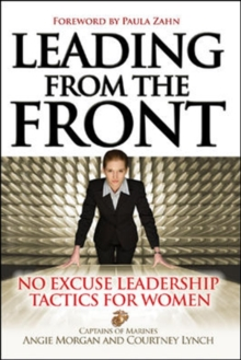 Leading From the Front: No-Excuse Leadership Tactics for Women, Hardback Book