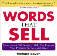 Words that Sell, Revised and Expanded Edition : The Thesaurus to Help You Promote Your Products, Services, and Ideas, Paperback Book