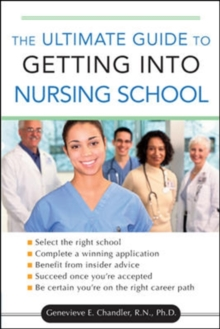 The Ultimate Guide to Getting into Nursing School, Paperback / softback Book