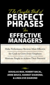 The Complete Book of Perfect Phrases Book for Effective Managers, Hardback Book