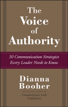 The Voice of Authority: 10 Communication Strategies Every Leader Needs to Know, Hardback Book