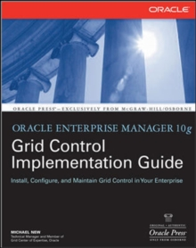 Oracle Enterprise Manager 10g Grid Control Implementation Guide, Paperback / softback Book
