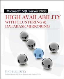 Microsoft SQL Server 2008 High Availability with Clustering & Database Mirroring, Paperback / softback Book