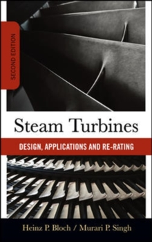 Steam Turbines : Design, Application, and Re-Rating, Hardback Book
