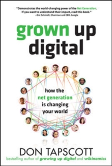 Grown Up Digital: How the Net Generation is Changing Your World, Hardback Book